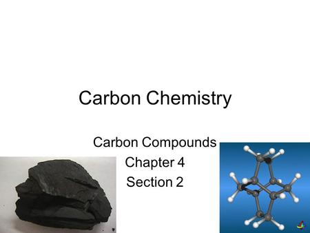 Carbon Chemistry Carbon Compounds Chapter 4 Section 2.