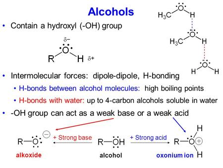 Alcohols Contain a hydroxyl (-OH) group