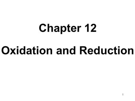 1 Chapter 12 Oxidation and Reduction. 2 Oxidation Oxidation results in an increase in the number of C—Z bonds; or Oxidation results in a decrease in the.