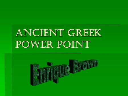 Ancient Greek power point
