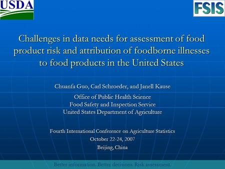 Challenges in data needs for assessment of food product risk and attribution of foodborne illnesses to food products in the United States Chuanfa Guo,