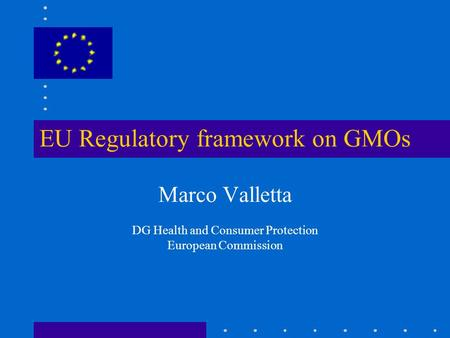 EU Regulatory framework on GMOs