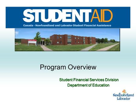 Program Overview Student Financial Services Division Student Financial Services Division Department of Education Department of Education.