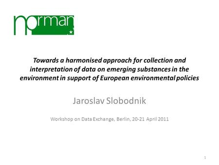 Towards a harmonised approach for collection and interpretation of data on emerging substances in the environment in support of European environmental.