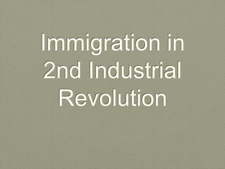 Immigration in 2nd Industrial Revolution