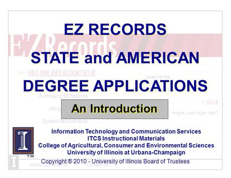 Copyright ® 2010 - University of Illinois Board of Trustees Information Technology and Communication Services ITCS Instructional Materials College of Agricultural,