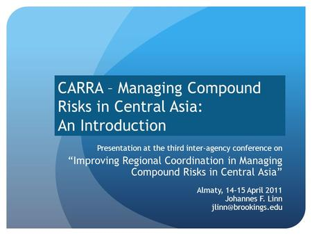 "CARRA – Managing Compound Risks in Central Asia: An Introduction Presentation at the third inter-agency conference on ""Improving Regional Coordination."