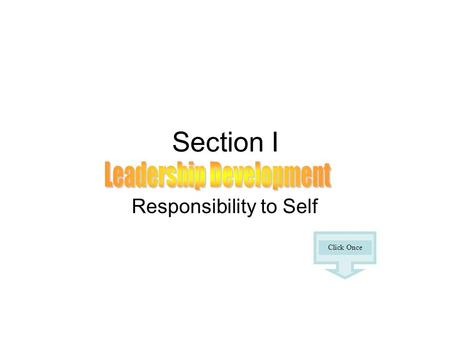 Section I Responsibility to Self Click Once. Effective Alpha Sigs are also effective leaders, not necessarily, by virtue of a formal leadership position,