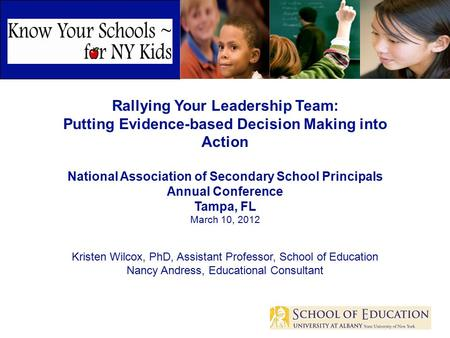 Rallying Your Leadership Team: Putting Evidence-based Decision Making into Action National Association of Secondary School Principals Annual Conference.