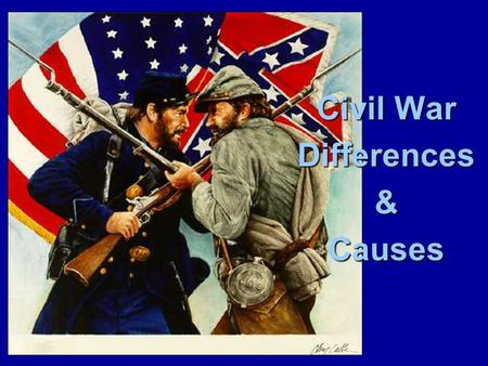 Civil War Differences&Causes. Causes of the Civil War Wilmot Proviso (1846)- a proposed bill that would outlaw slavery from any territories acquired from.