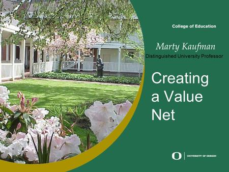 Creating a Value Net Distinguished University Professor.