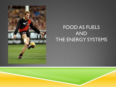 FOOD AS FUELS AND THE ENERGY SYSTEMS. FOOD AS FUELS  Where does the body get its energy for movement? Food is taken into the body as chemical energy.