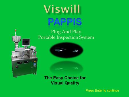 Plug And Play Portable Inspection System The Easy Choice for Visual Quality Press Enter to continue.