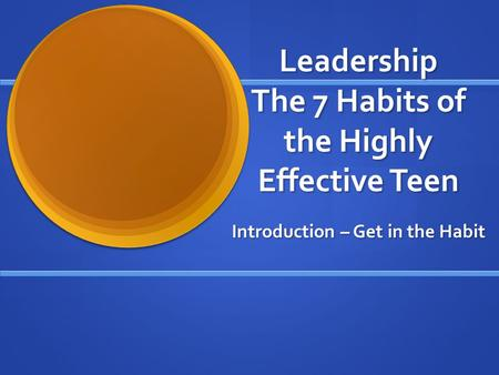 Leadership The 7 Habits of the Highly Effective Teen