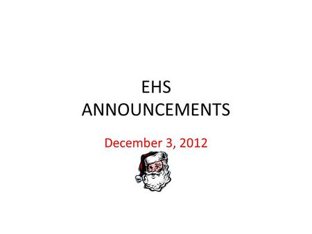 EHS ANNOUNCEMENTS December 3, 2012. YOUTH SALUTE The Lincoln Trail Youth Leadership Council is currently requesting nominations for the upcoming Youth.