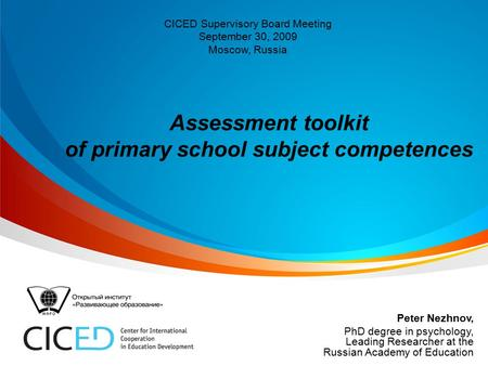 Assessment toolkit of primary school subject competences Peter Nezhnov, PhD degree in psychology, Leading Researcher at the Russian Academy of Education.