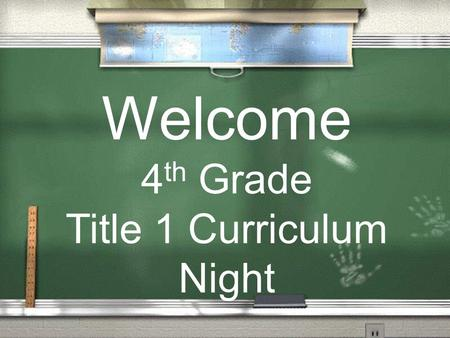 Welcome 4 th <strong>Grade</strong> Title 1 Curriculum Night. State's Academic Content/Achievement <strong>Standards</strong> Gray Elementary Web Page: