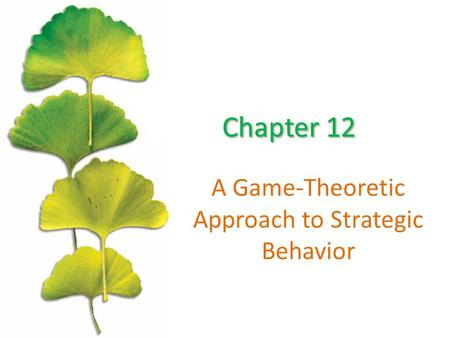 A Game-Theoretic Approach to Strategic Behavior. Chapter Outline ©2015 McGraw-Hill Education. All Rights Reserved. 2 The Prisoner's Dilemma: An Introduction.