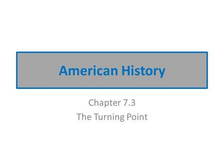 Chapter 7.3 The Turning Point