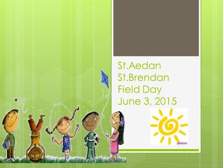 St.Aedan St.Brendan Field Day June 3, 2015. Mrs. Bonini's 3 rd Grade Class Having a Tug-of-war!!!