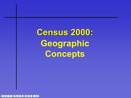 Census 2000: Geographic Concepts. Small-Area Geography Overview.