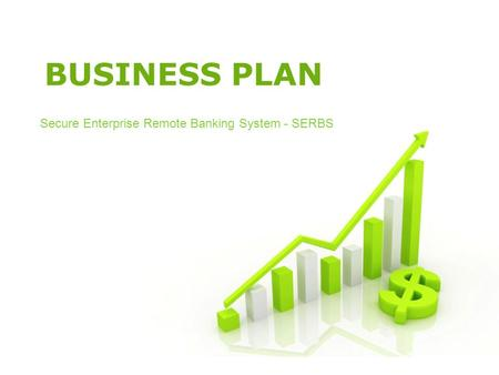 Free Powerpoint Templates Page 1 Free Powerpoint Templates BUSINESS PLAN Secure Enterprise Remote Banking System - SERBS.