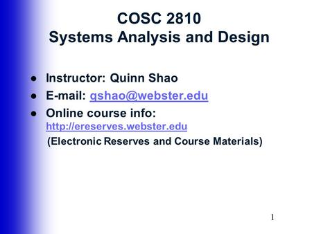 11 COSC 2810 Systems Analysis and Design ●Instructor: Quinn Shao ●  ●Online course info: