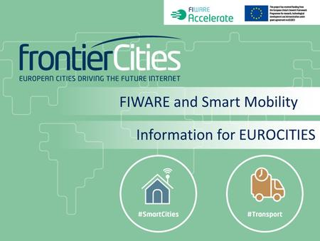 FIWARE and Smart Mobility Information for EUROCITIES.