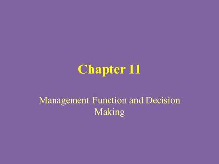 Chapter 11 Management Function and Decision Making.