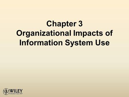 Chapter 3 Organizational Impacts of Information System Use.