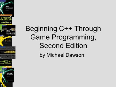 Beginning C++ Through Game Programming, Second Edition by Michael Dawson.