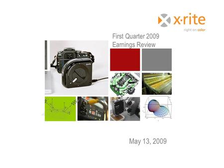 May 13, 2009 First Quarter 2009 Earnings Review. Highlights  First quarter 2009 net sales of $46.6 million -- within the Company's forecasted range 