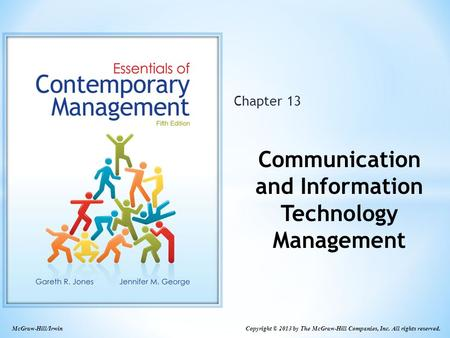 Copyright © 2013 by The McGraw-Hill Companies, Inc. All rights reserved. McGraw-Hill/Irwin Chapter 13 Communication and Information Technology Management.