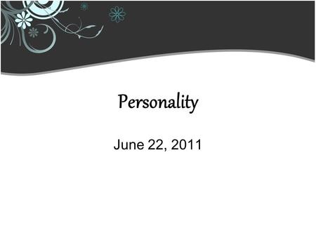 Personality June 22, 2011. Collect Dream Journals.