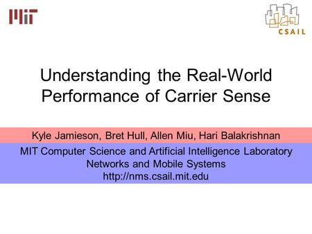 Understanding the Real-World Performance of Carrier Sense MIT Computer Science and Artificial Intelligence Laboratory Networks and Mobile Systems