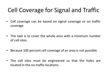 Cell Coverage for Signal and Traffic