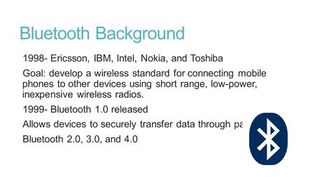 Bluetooth Background Ericsson, IBM, Intel, Nokia, and Toshiba