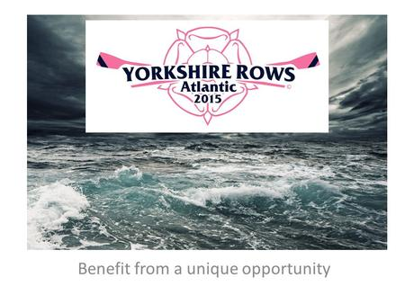 Benefit from a unique opportunity. Sponsorship Opportunities Working in partnership with Yorkshire Rows will provide you with rare opportunities for advertising.