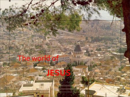 The world of JESUS. Palestine= Place; Israel = People  Palestine  name given to the Land of Canaan by the Greeks  Has 4 main regions  Galilee  Samaria.