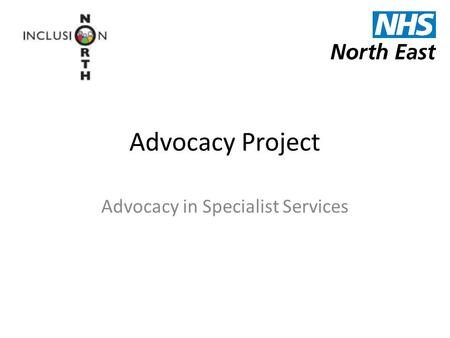 Advocacy Project Advocacy in Specialist Services.