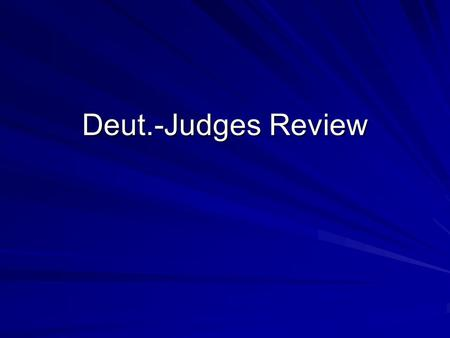 Deut.-Judges Review. Moses first sermon was about remembering the ___________.