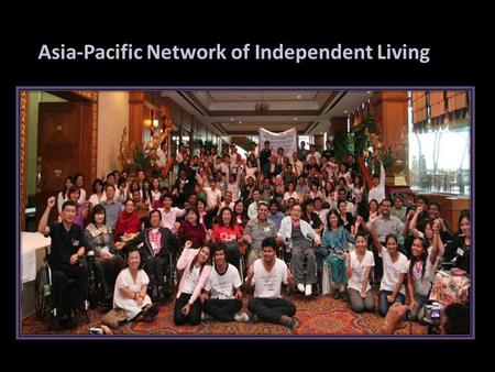 Asia-Pacific Network of Independent Living. CONCEPTUAL FRAMEWORK Independent Living Movement for Reforming Customary National Disability Policy in Pakistan.