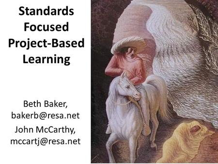 Standards Focused Project-Based Learning Beth Baker, John McCarthy,