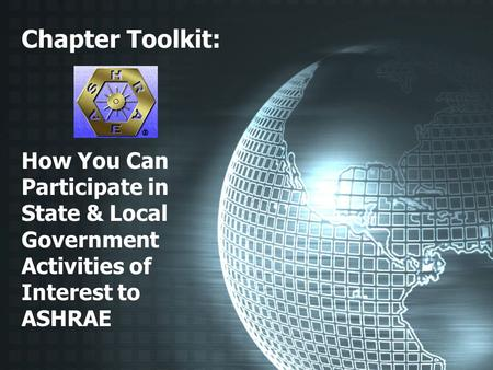 Chapter Toolkit: How You Can Participate in State & Local Government Activities of Interest to ASHRAE.