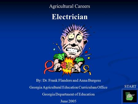 Agricultural Careers Electrician By: Dr. Frank Flanders and Anna Burgess Georgia Agricultural Education Curriculum Office Georgia Department of Education.