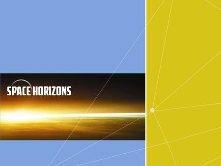 SPACEHORIZONS WHO ARE WE? We are a non-profit organization comprised of members of the entertainment, science, industry, and academic communities all.