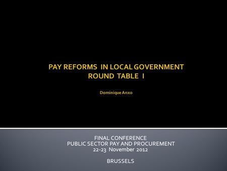 FINAL CONFERENCE PUBLIC SECTOR PAY AND PROCUREMENT 22-23 November 2012 BRUSSELS.