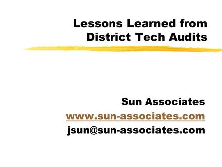 Lessons Learned from District Tech Audits Sun Associates