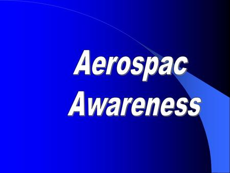 The Aerospac Mission: To move the aerospace supply chain from a paper-oriented information system to an online, data-based information system. The Aerospac.