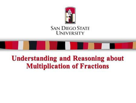 Understanding and Reasoning about Multiplication of Fractions.